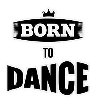 BORN TO DANCE Aufkleber