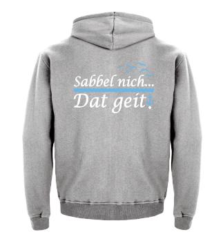 Norddeutsch · Sabbel nicht Dat geit!