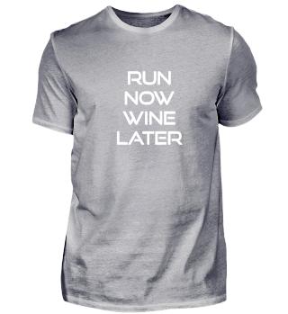Jetzt: Laufen Später: Wein