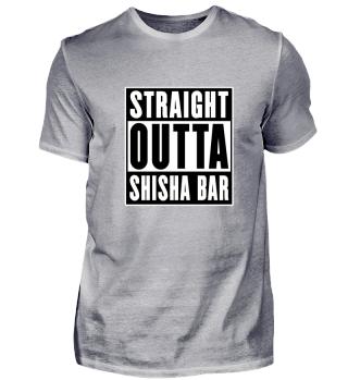 Straight Outta Shisha Bar Geschenk