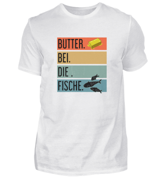 Butter for the fish - Plattdeutsch