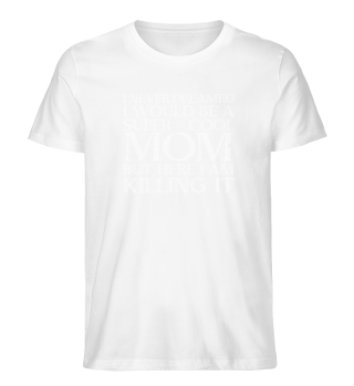 I'm a super cool mom and I'm killin it