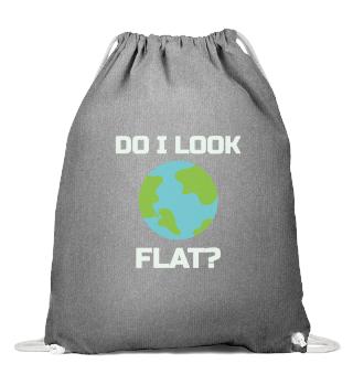 Flat Earth Sarcastic : do I look flat?