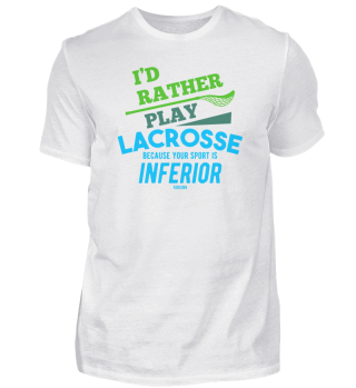 I´d Rather Play Lacrosse