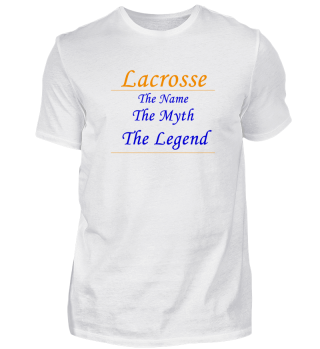 Lacrosse - The Myth, The Legend
