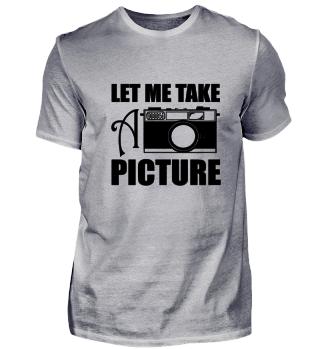 LET ME TAKE A PICTURE (b)