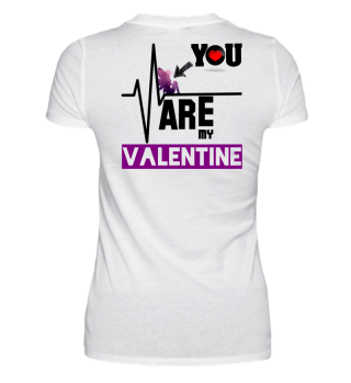 You are my Valentine!