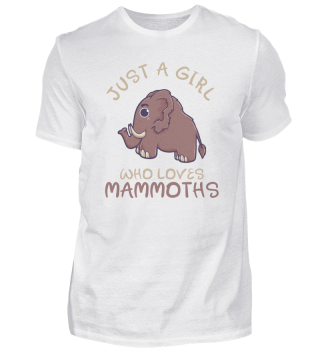 Just A Girl Who Loves Mammoths