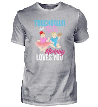 Touchdown oder Tutu Mama liebt dich