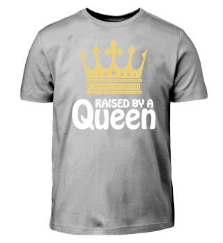 Raised by a Queen Tochter Sohn Shirt