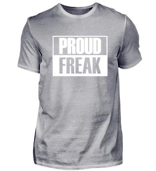 proud freak statement spruch