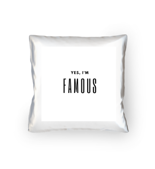 Yes, I'm Famous PILLOW