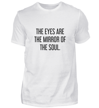 Die Augen sind der Spiegel der Seele.