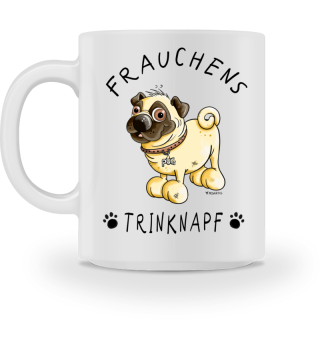 Frauchens Trinknapf Mops Tasse