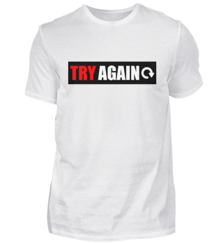 Try Again Statement Shirt