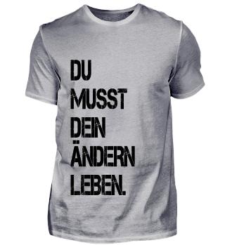 cooles t-shirt, Lebensmotto, philosophy