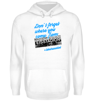 Dont´forget where you come from Hoodie