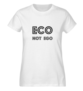 ECO NOT EGO - Organic