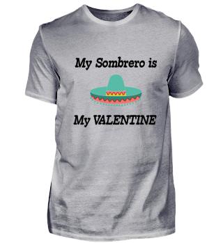 My Sombrero is my Valentine Shirt