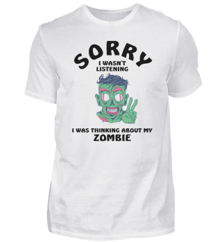 Sorry I Wasnt Listening Zombie