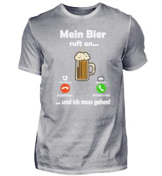 Mein Bier ruft an... und ich muss gehen!