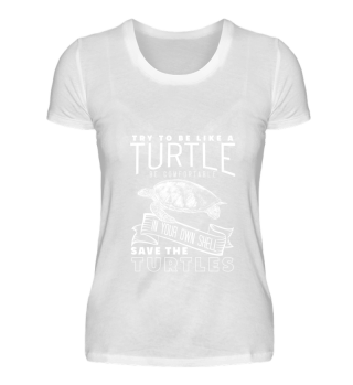 Try To Be Like A Turtle Gift Idea