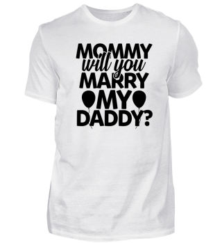 MOMMY WILL YOU MARRY MY DADDY?