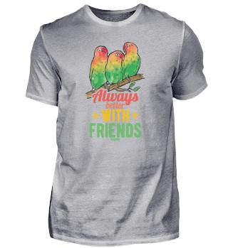 Always Better With Friends parrot bird