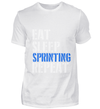 Eat. Sleep. Sprinting. Repeat.