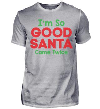 CHRISTMAS GOOD SANTA CAME TWICE