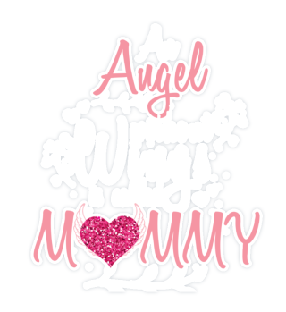 Angels without wings are called Mama
