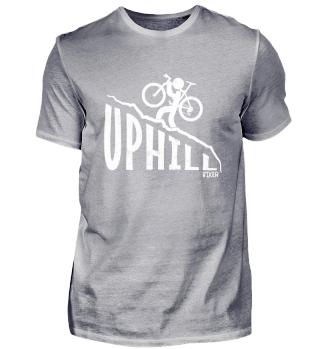 Uphill Biking Funny Downhill MTB Gift