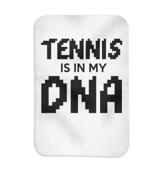 Tennis is in my DNA.