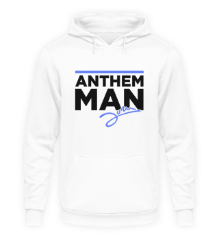 Anthem Man - Hoodie
