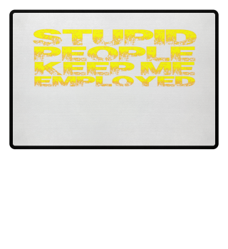 Police - Stupid People Keep Me Employed