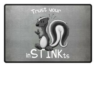 Trust Your inSTINKts Stinktier Humor