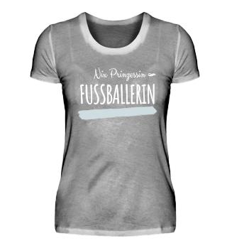 Fußballerin Prinzessin Shirt