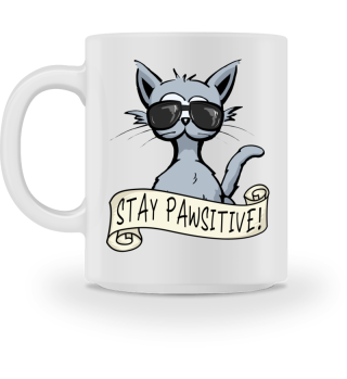 Stay Pawsitive lässige Hipster Katze