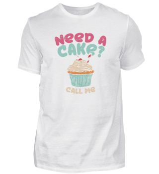 Baking Need A Cake Call Me, for Cupcake