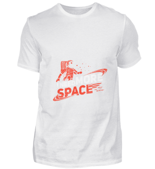 I need more Space Shirt Astronaut Galaxy