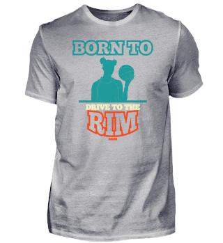 Born To Drive To The Rim Basketball Girl