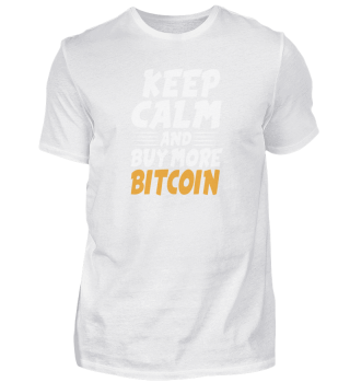 Keep calm and buy more Bitcoin