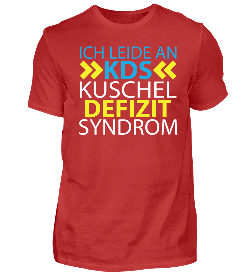 Ich leide an Kuschel Defizit Syndrom | Herren Basic T